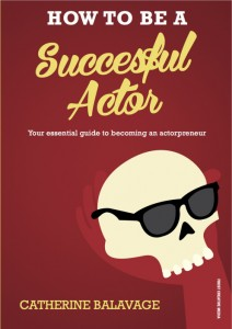 howtobeasuccessful_actor_book become How To Be a Successful Actor: Becoming an Actorpreneur
