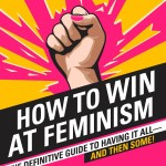 how to win at feminism, reductress, feminism