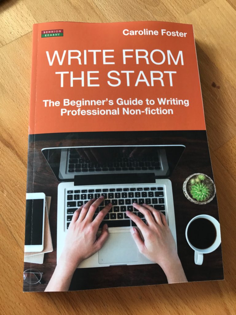 Write From The Start: The Beginner's Guide to Writing Professional Non-Fiction by Caroline Foster
