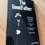 The GoodFather: Becoming a Dad For the First Time Without Losing Your Mind, Changing Your Identity, or Emigrating by Lee Price